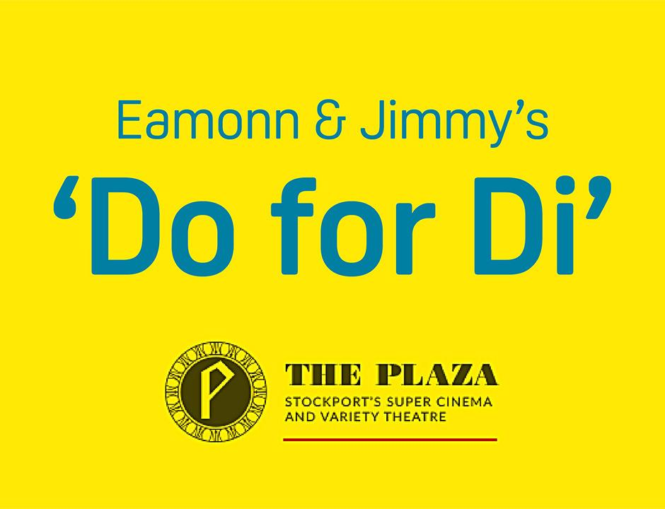 Eamonn & Jimmy's 'Do for Di'